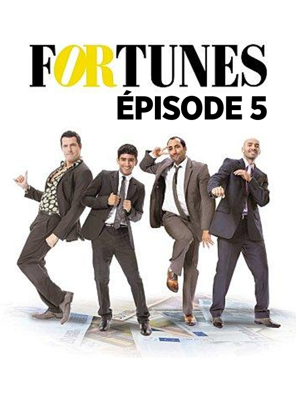 Fortunes - Saison 1 - Episode 5 | Meunier, Stéphane (Réalisateur)
