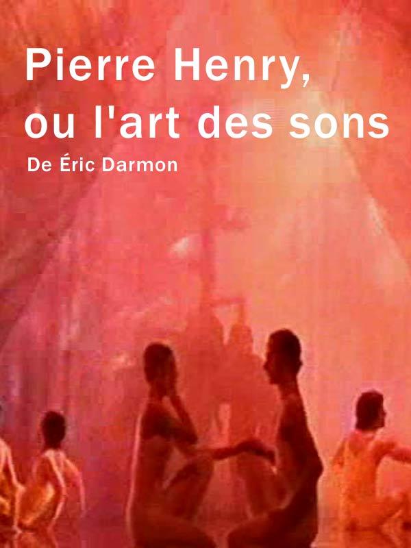 Pierre Henry, ou l'art des sons | Darmon, Eric (Réalisateur)