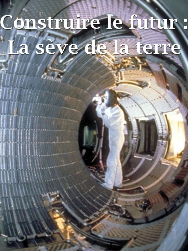 Construire le futur : la sève de la terre   Rouvieres, Christophe (Réalisateur)