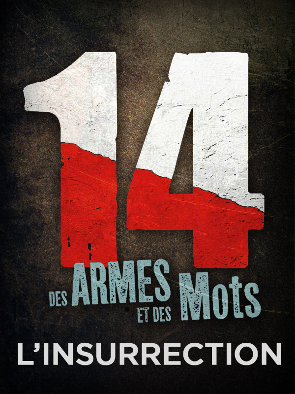 14, des armes et des mots - L'Insurrection | Peter, Jan (Réalisateur)