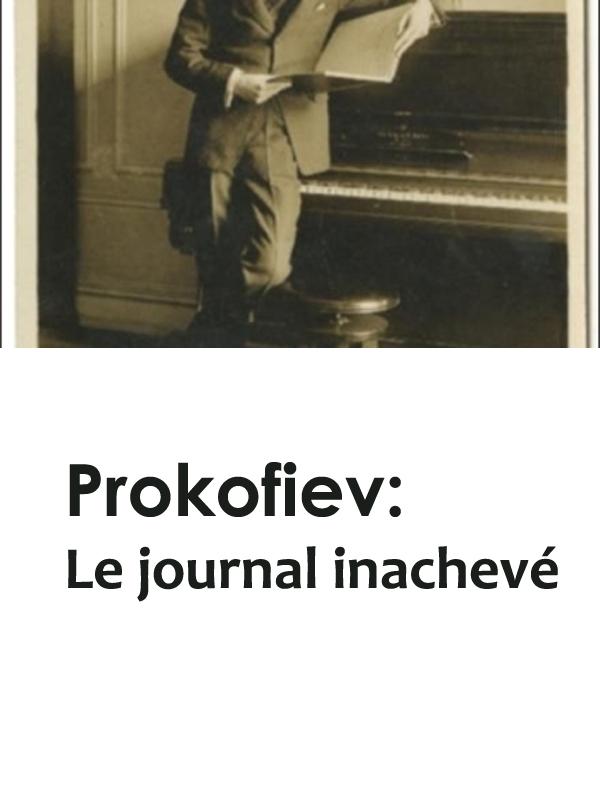 Prokofiev : le journal inachevé | Feyginberg, Yosif (Réalisateur)