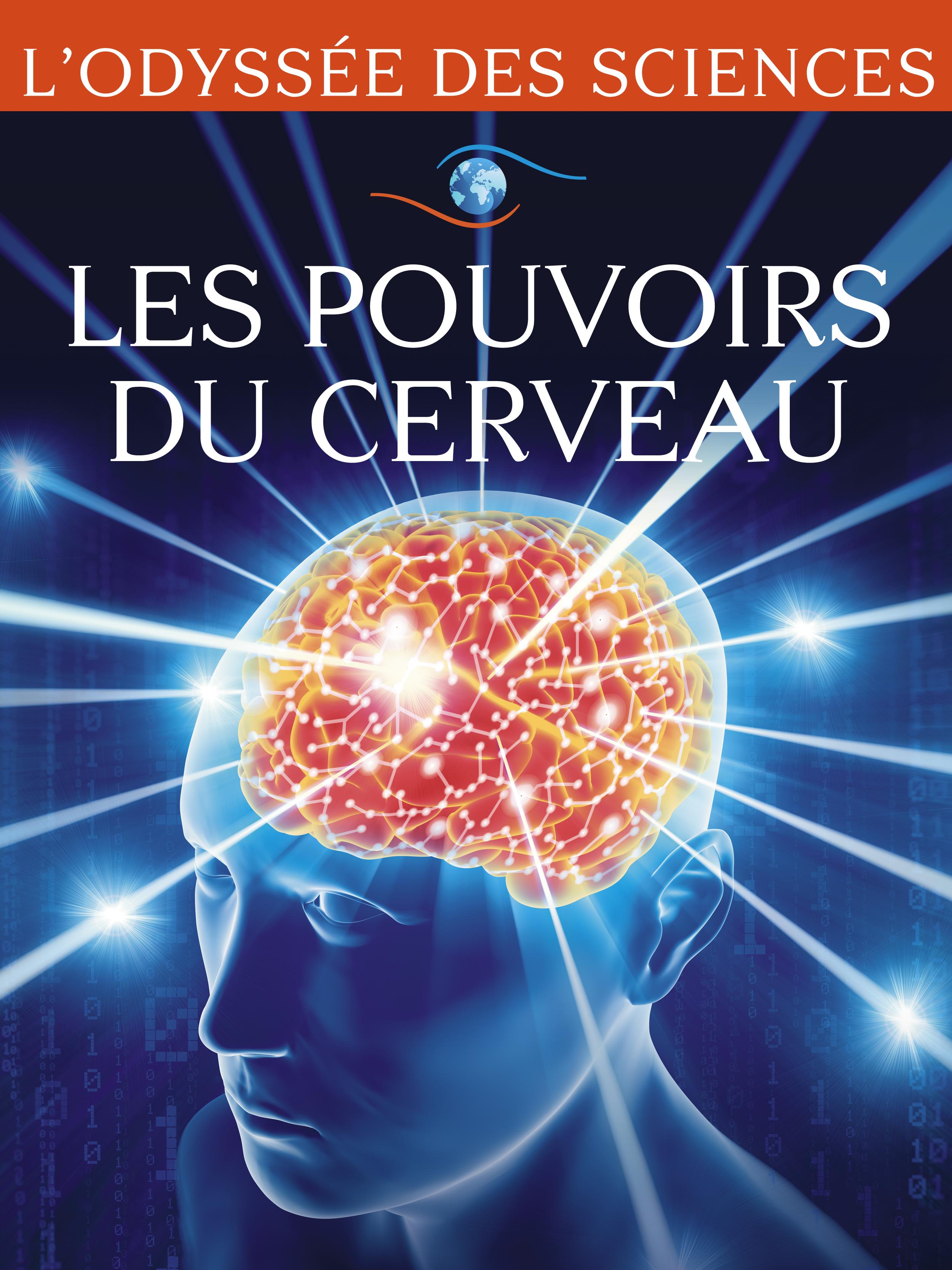 Les pouvoirs du cerveau - Notre intelligence dévoilée | Denjean, Cécile (Réalisateur)