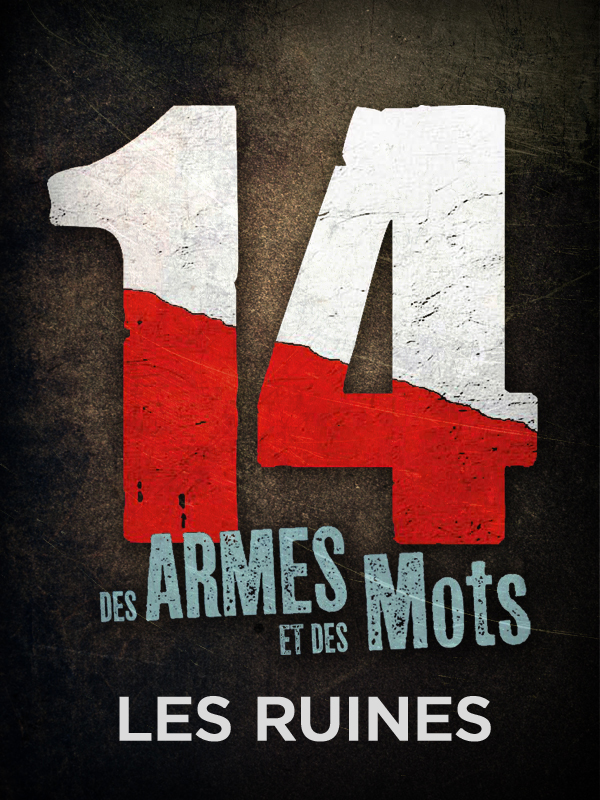 14, des armes et des mots - Les Ruines | Peter, Jan (Réalisateur)