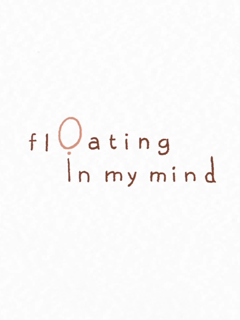 Floating in My Mind
