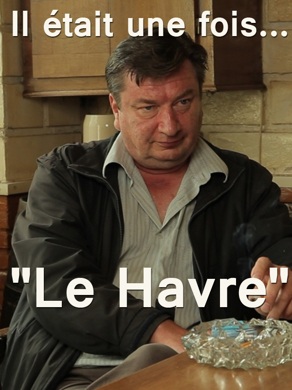"""Il était une fois... """"Le Havre""""   Smithee Et Antoine De Gaudemar, Allan (Réalisateur)"""