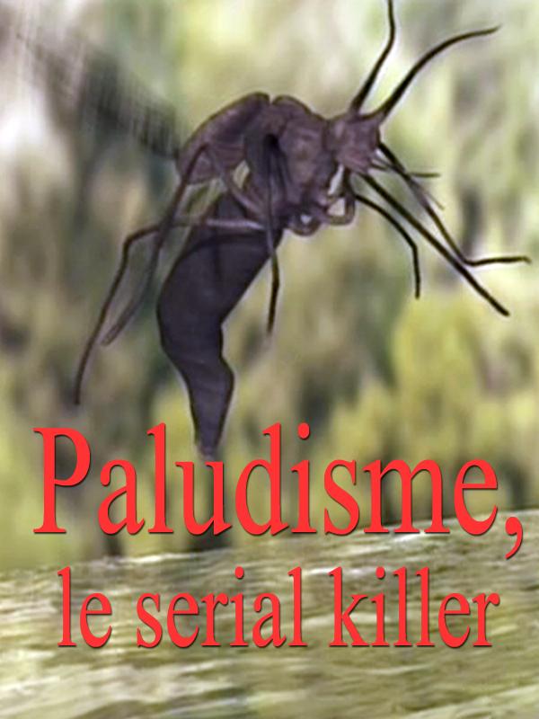 Paludisme, le serial killer | Tixier, Alain (Réalisateur)