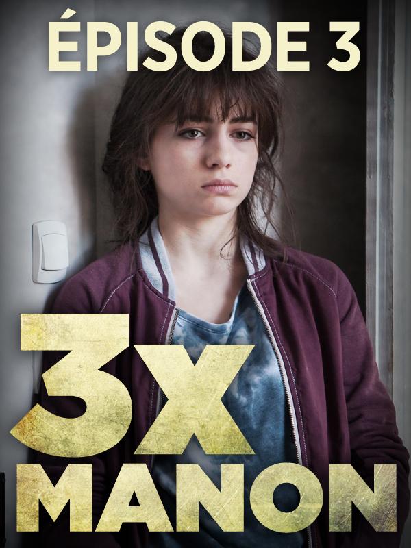 3x Manon - Troisième partie | De Lestrade, Jean-xavier (Réalisateur)
