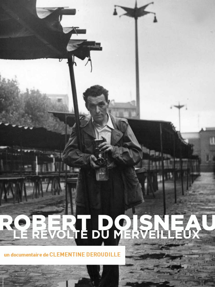 Robert Doisneau, la révolte du merveilleux   Deroudille, Clémentine (Réalisateur)