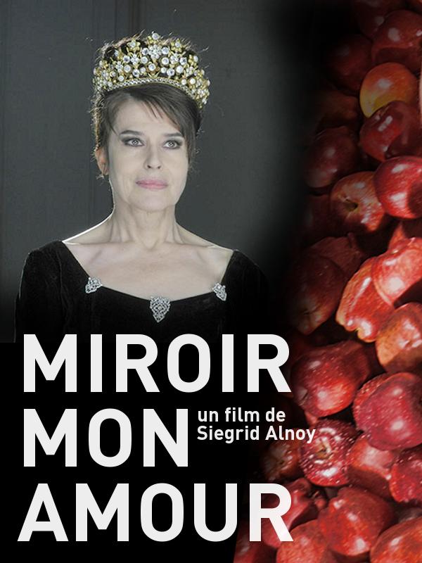 Miroir mon amour | Alnoy, Siegrid (Réalisateur)