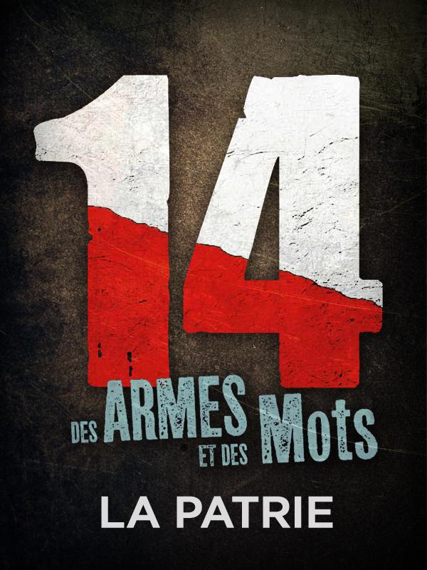 14, des armes et des mots - La Patrie | Peter, Jan (Réalisateur)