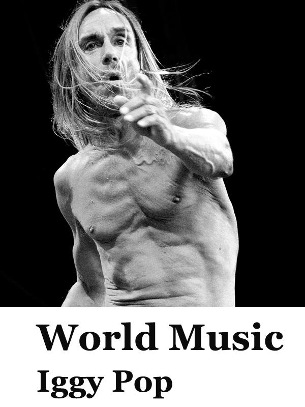 World music : Iggy Pop | Nadeau, Gilles (Réalisateur)
