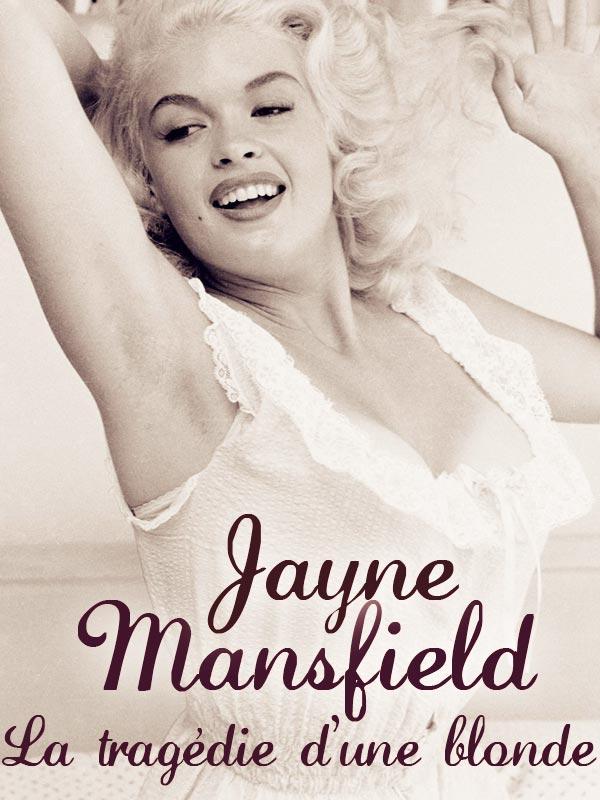 Jayne Mansfield - La tragédie d'une blonde | Jeudy, Patrick (Réalisateur)