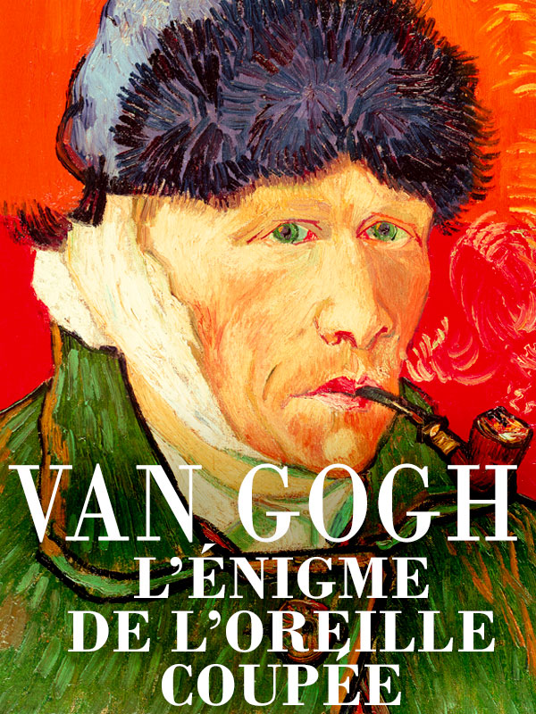 Van Gogh, l'énigme de l'oreille coupée   Macinnes, Jack (Réalisateur)