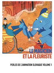 Le Magicien et la fleuriste - Perles de l'animation slovaque Volume 1