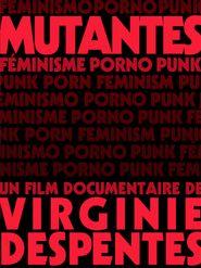 Mutantes (Féminisme Porno Punk)