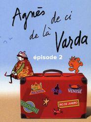 Agnès de ci de là Varda - épisode 2