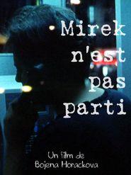 Mirek n'est pas parti