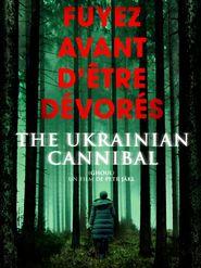 The Ukrainian Cannibal