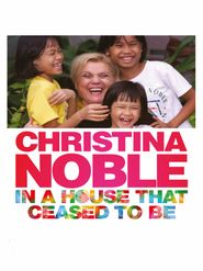 Christina Noble: In a House That Ceased To Be