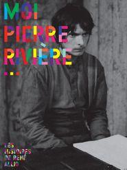 Moi, Pierre Rivière ayant égorgé ma mère, ma sœur et mon frère