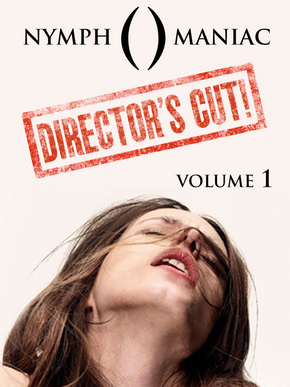 Nymphomaniac Director's Cut - vol.1