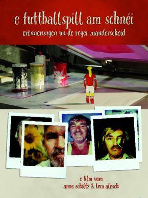 E Futtballspill am Schnéi - Erënnerungen un de Roger Manderscheid