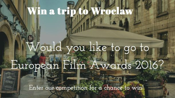 Win a trip for two to the European Film Awards!