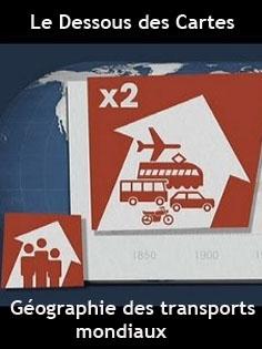 Le Dessous des cartes - Géographie des transports mondiaux |