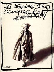 Les Derniers jours d'Emmanuel Kant | Collin, Philippe (Réalisateur)