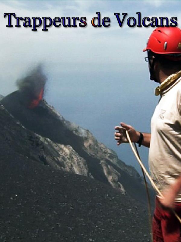 Trappeurs de Volcans | Loyer, Bertrand (Réalisateur)