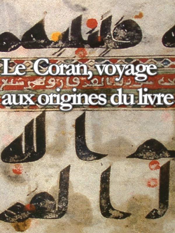 Le Coran, voyage aux origines du livre | Ulmer, Bruno (Réalisateur)