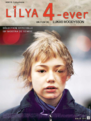 Lilya 4-ever | Moodysson, Lukas (Réalisateur)