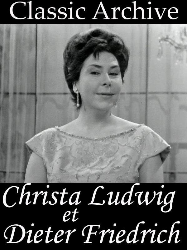 Classic Archive, Christa Ludwig et Dietrich Fischer | Truffault, Philippe (Réalisateur)