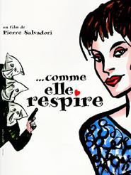 Comme elle respire | Salvadori, Pierre (Réalisateur)