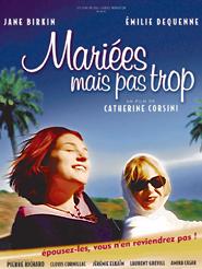 Mariées mais pas trop | Corsini, Catherine (Réalisateur)