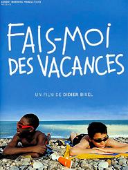 Fais-moi des vacances | Bivel, Didier (Réalisateur)