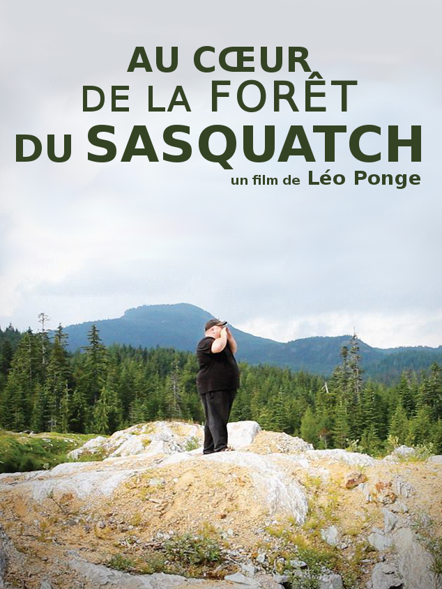 Au cœur de la forêt du Sasquatch | Ponge, Léo (Réalisateur)