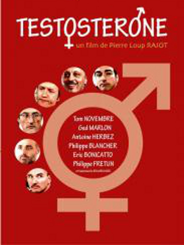 Testostérone | Rajot, Pierre-Loup (Réalisateur)