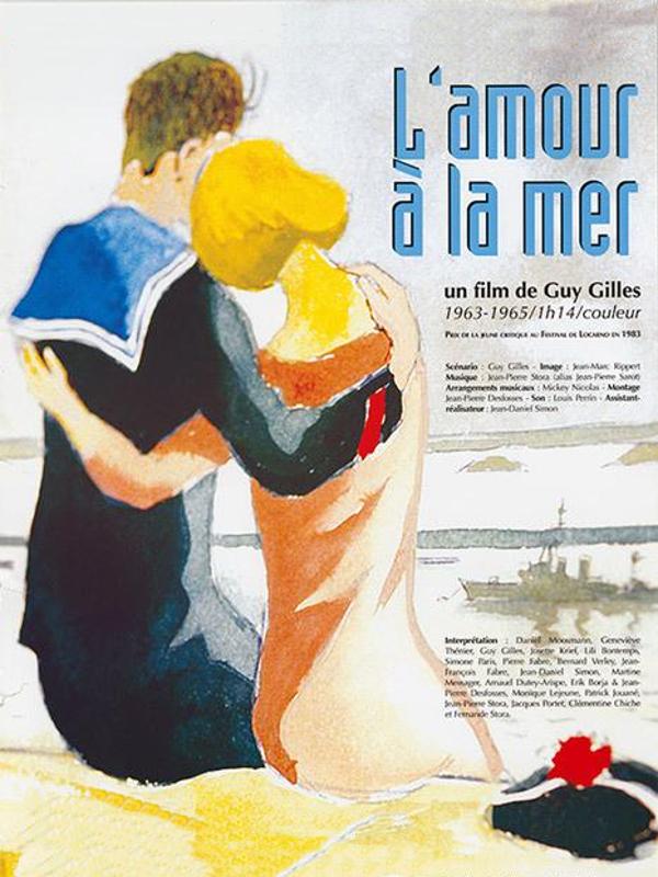 L'Amour à la mer | Gilles, Guy (Réalisateur)