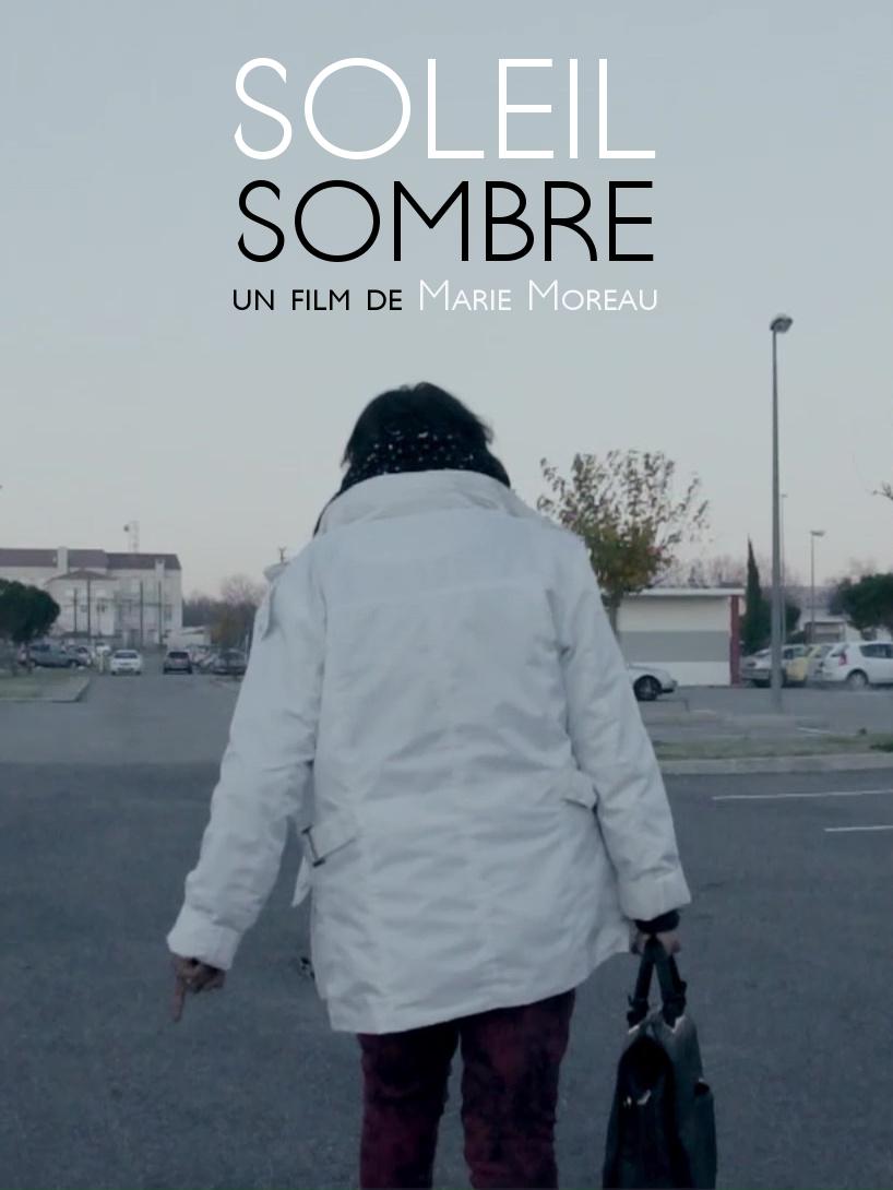 Soleil sombre | Moreau, Marie (Réalisateur)