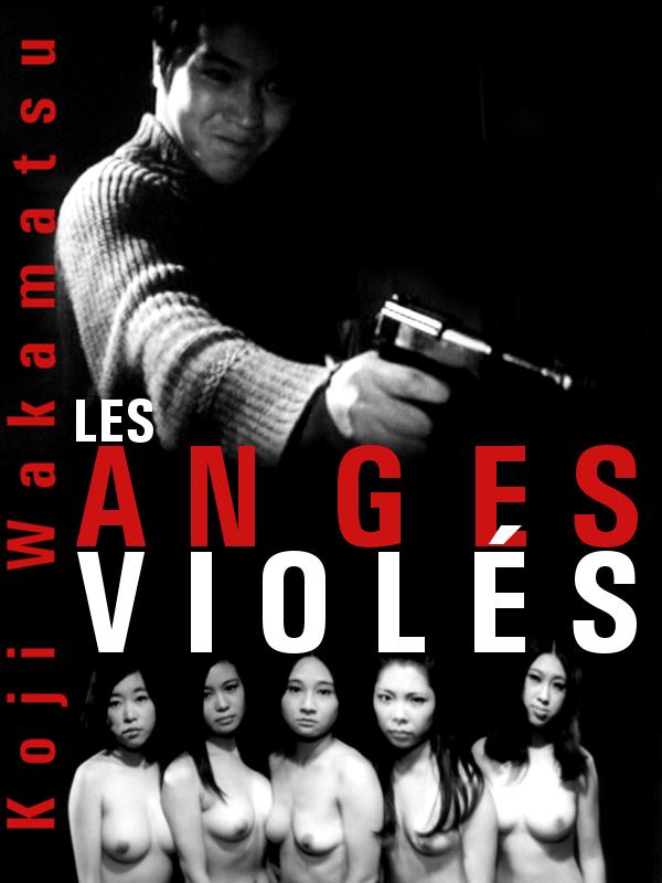 Les Anges violés | Wakamatsu, Kôji (Réalisateur)