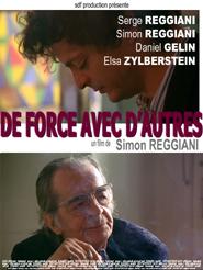 De force avec d'autres | Reggiani, Simon (Réalisateur)
