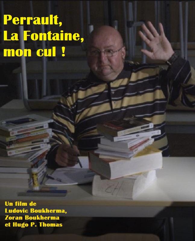 Perrault, La Fontaine, mon cul ! | Boukherma, Ludovic (Réalisateur)