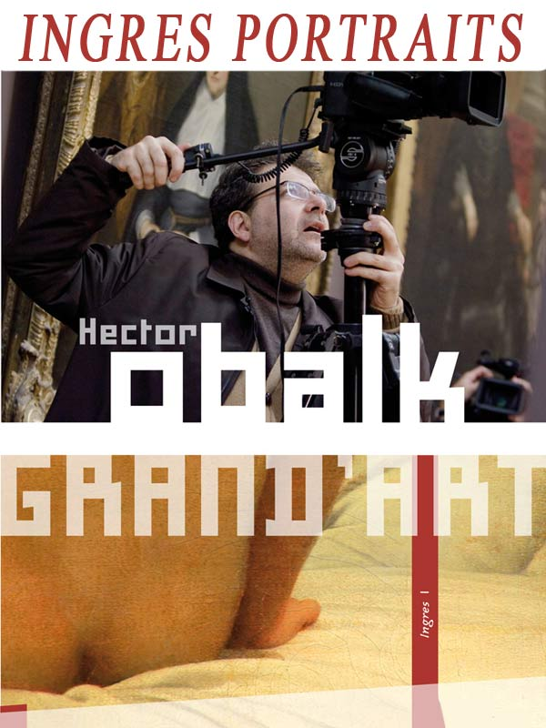 Grand'Art - Ingres portraits | Obalk, Hector (Réalisateur)