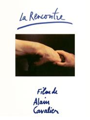 La Rencontre   Cavalier, Alain (Réalisateur)