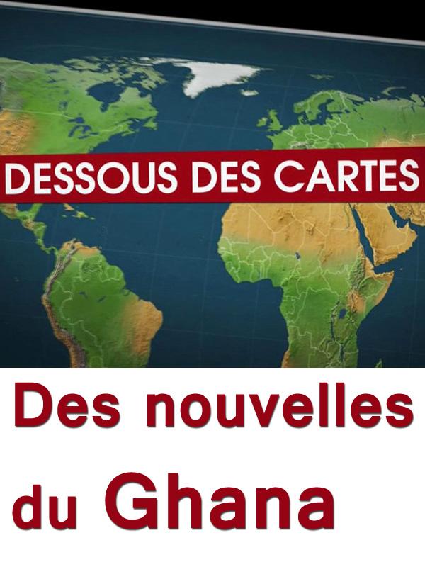 Dessous des cartes - Des nouvelles du Ghana | Ozil, Didier (Réalisateur)