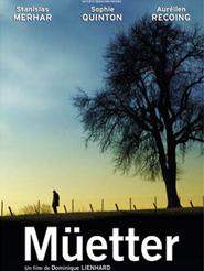 Müetter | Lienhard, Dominique (Réalisateur)
