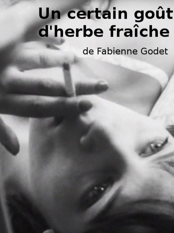 Un certain goût d'herbe fraîche | Godet, Fabienne (Réalisateur)