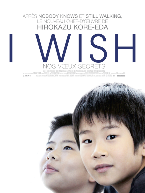 I Wish (Nos voeux secrets) | Kore-Eda, Hirokazu (Réalisateur)