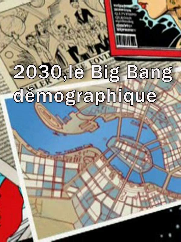 2030, le Big Bang démographique | D'Angély, Oliver (Réalisateur)